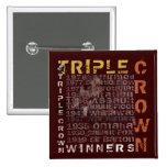 Carrera de caballos de los ganadores del Triple Cr Pins