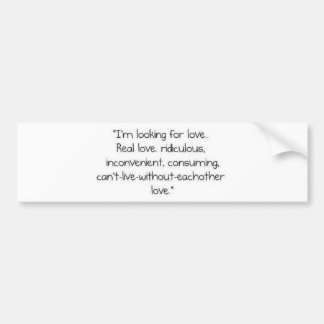 """Carrie Bradshaw: """"I'm looking for love"""" Bumper Sticker"""