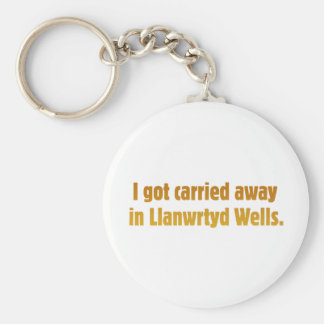 Carried Away In Llanwrtyd Wells Basic Round Button Keychain
