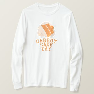 Carrot Cake Day - Appreciation Day T-Shirt