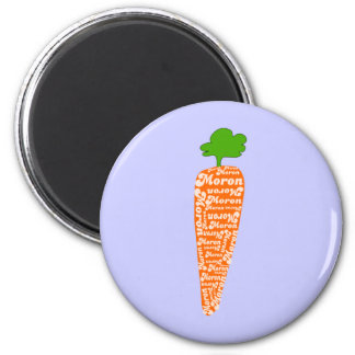 Carrot in Welsh is Moron - Funny Languages 2 Inch Round Magnet