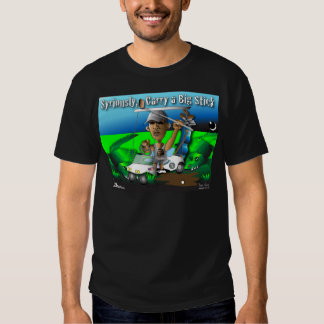 Carry a Big Stick Tee Shirt