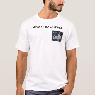 Cars And Coffee T-Shirt