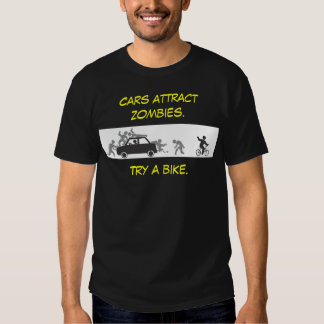 Cars Attract Zombies T Shirt