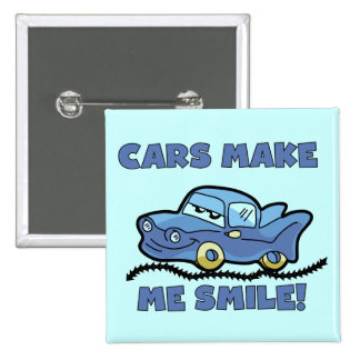 Cars Make Me Smile T-shirts and Gifts Buttons
