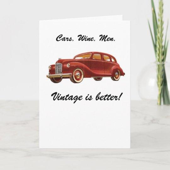Cars Wine Men Vintage Is Better Birthday Card Zazzle