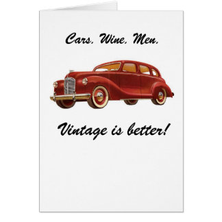 Cars Wine Men: Vintage is Better! Birthday Card