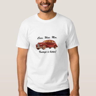 Cars Wine Men: Vintage is Better! T-Shirt
