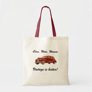 Cars Wine Women: Vintage is Better! Funny Tote