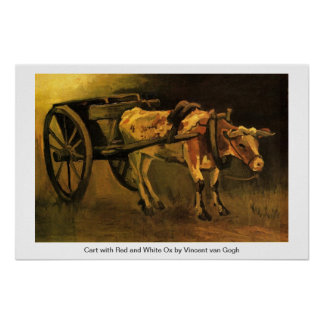 Cart with Red and White Ox by Van Gogh. Poster
