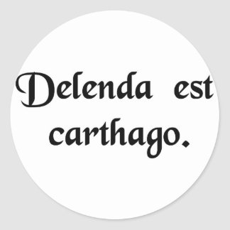 Carthage must be destroyed. classic round sticker