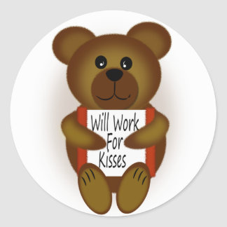 Cartoon Bear Will Work For Kisses Classic Round Sticker