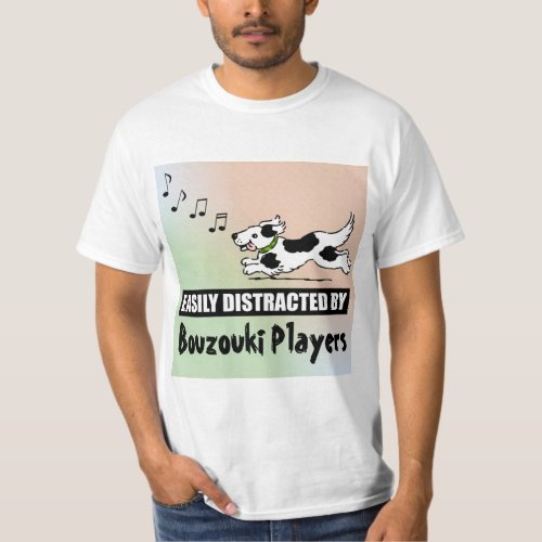 Cartoon Dog Easily Distracted by Bouzouki Players Music Notes Value T-Shirt