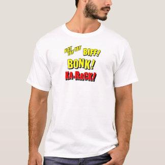 Cartoon RAT TAT TAT, BIFF! BONK! KA-RACK! T-Shirt
