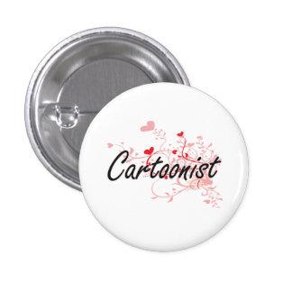 Cartoonist Artistic Job Design with Hearts 1 Inch Round Button