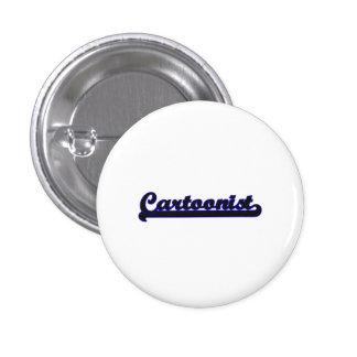Cartoonist Classic Job Design 1 Inch Round Button