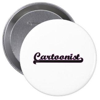 Cartoonist Classic Job Design 4 Inch Round Button