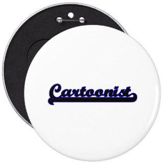 Cartoonist Classic Job Design 6 Inch Round Button