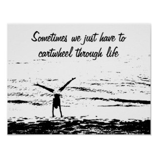 Cartwheel with Inspirational Quote | Poster