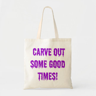 Carve out some good times! tote bag