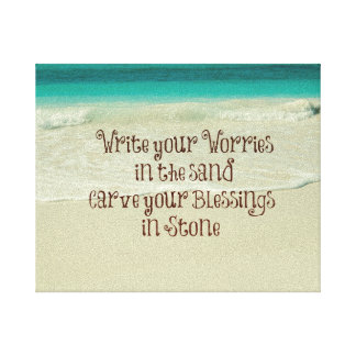 Carve your Blessings in Stone Quote Canvas Print