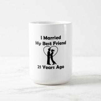 Casé a mi mejor amigo hace 21 años taza