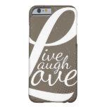 caseLIVE LAUGH LOVEcase iPhone 6 Case