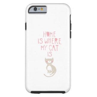 """""""Casero es donde está mi gato """" Funda De iPhone 6 Tough"""