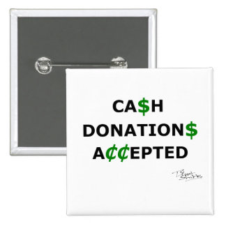 Cash Donations Accepted 2 Inch Square Button