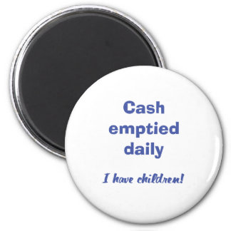 Cash emptied daily magnets