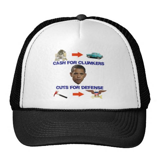 Cash for Clunkers, Cuts for Defense Trucker Hat