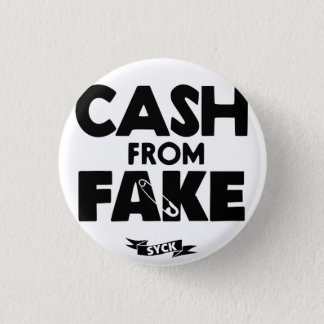 CASH from FAKE. Pinback Button