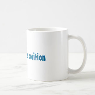 Cash Is Also A Position Coffee Mug