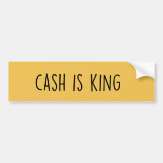 Cash is King Bumper Sticker