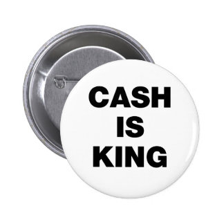 Cash is King Button