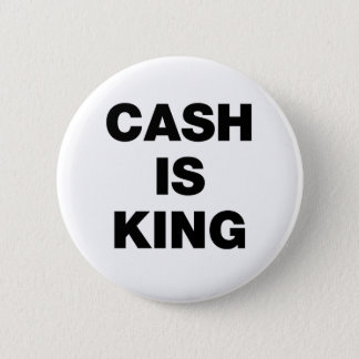 Cash is King Pinback Button