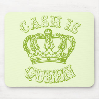 Cash Is Queen Mouse Pad
