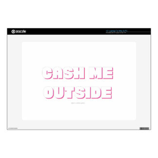 """CASH ME OUTSIDE outline Decal For 15"""" Laptop"""