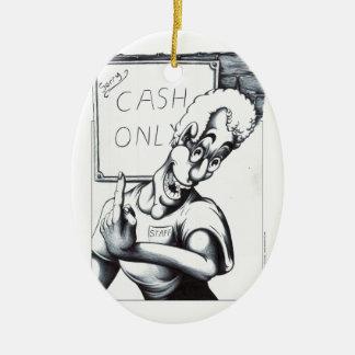 Cash Only Ceramic Ornament