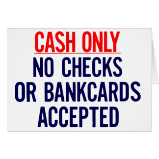 Cash Only No bank Sign Greeting Card