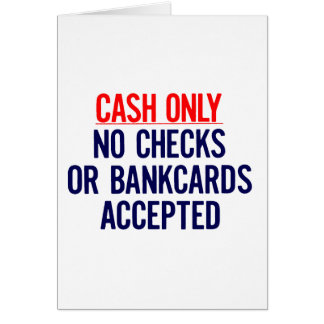 Cash Only No bank Sign Cards