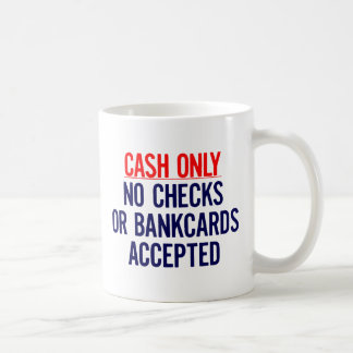 Cash Only No bank Sign Coffee Mug