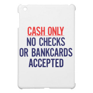 Cash Only No bank Sign iPad Mini Cases