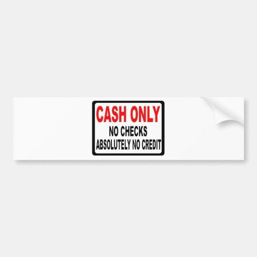 Cash For Clunkers Ca >> Cash Only No Checks Sign Car Bumper Sticker | Zazzle