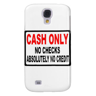 Cash Only No Checks Sign Samsung Galaxy S4 Case