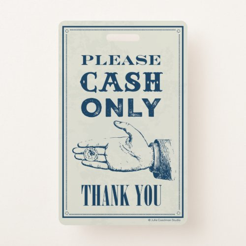 Cash Only Please Cafe Sign small Badge