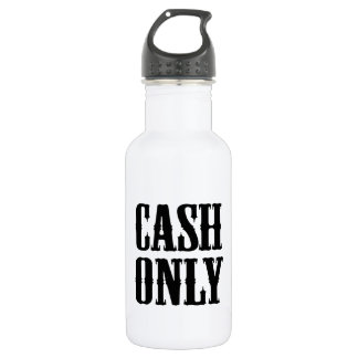 Cash Only Stainless Steel Water Bottle