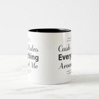 Cash Rules Everything Around Me Two-Tone Coffee Mug