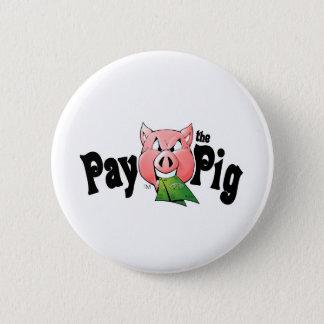 CASH SLAVE PAY PIG BUTTON