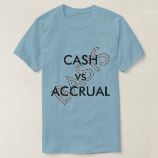 """CASH vs ACCRUAL Basis"" T-Shirt"